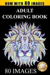 Adult Coloring Book Designs: Stress Relief Coloring Book: 80 Images including Animals, Mandalas, Pai, Paperback Book, By: Adult Coloring Books