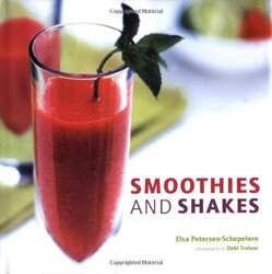 Smoothies and Shakes, Hardcover Book, By: Elsa Petersen-Schepelern