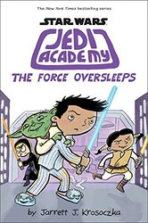 The Force Oversleeps: Jedi Academy 5, Hardcover Book, By: Jarrett J. Krosoczka