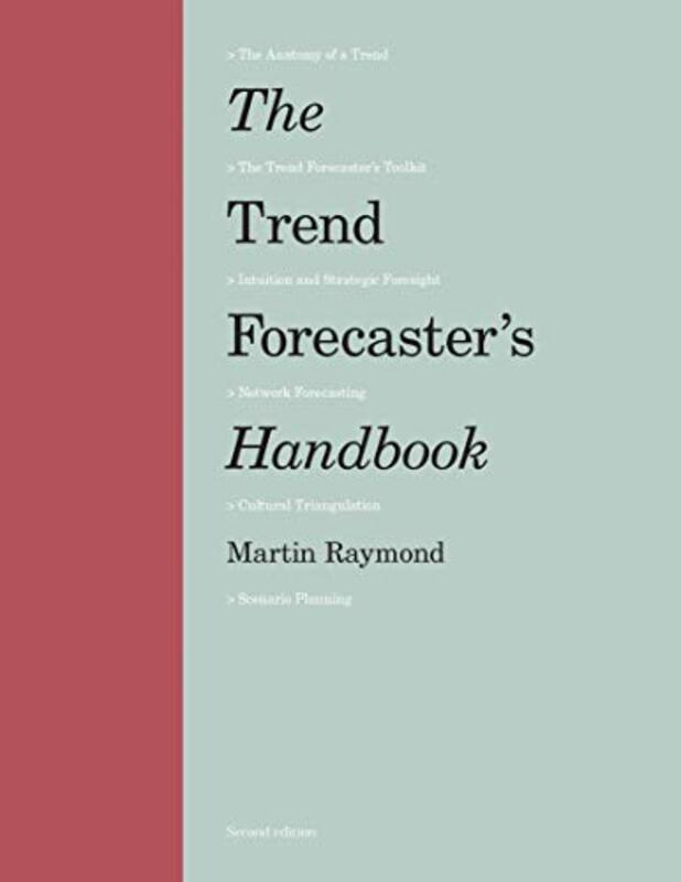 Trend Forecaster's Handbook, The:Second Edition: Second Edition, Paperback Book, By: Raymond Martin