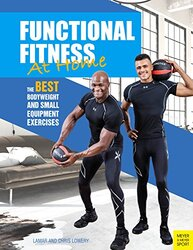 Functional Fitness at Home: The Best Bodyweight and Small Equipment Exercises, Paperback Book, By: Lamar Lowery