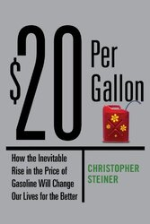 $20 Per Gallon:, Hardcover Book, By: Christopher Steiner