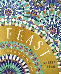 Feast: Food of the Islamic World, Hardcover Book, By: Anissa Helou