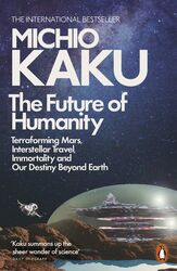 The Future of Humanity, Paperback Book, By: Michio Kaku