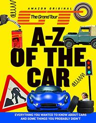 The Grand Tour A-Z of the Car: Everything you wanted to know about cars and some things you probab, Hardcover Book, By: Harper Collins UK