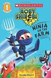 Moby Shinobi: Ninja on the Farm (Scholastic Reader, Level 1), Paperback Book, By: Flowers Luke