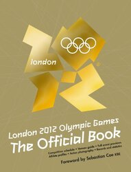 London 2012 Olympic Games: The Official Book, Paperback Book, By: Carlton