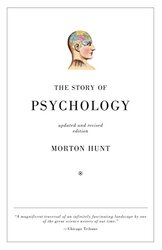 The Story of Psychology, Paperback Book, By: Morton Hunt