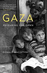 Gaza: Preparing for Dawn, Hardcover Book, By: Donald Macintyre