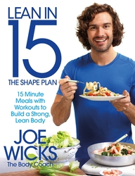 Lean in 15 - The Shape Plan: 15 minute meals with workouts to build a strong, lean body, Paperback Book, By: Joe Wicks
