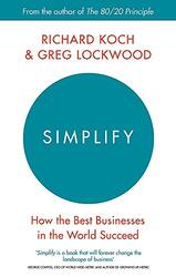 Simplify: How the Best Businesses in the World Succeed, Paperback Book, By: Richard Koch