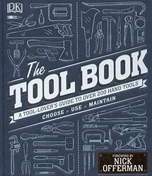 The Tool Book: A Tool-Lover's Guide to Over 200 Hand Tools, Hardcover, By: Phil Davy