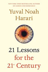 21 Lessons for 21st Century, Paperback Book, By: Yuval Noah Harari