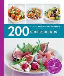 200 Super Salads: Hamlyn All Colour Cookbook, Paperback Book, By: Alice Storey
