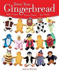 Dress Your Gingerbread!: Bake Them! Dress Them! Eat Them!, Paperback Book, By: Joanna Farrow