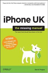 iPhone UK: The Missing Manual: Covers All Models with 3.0 Software on O2 Networks Including the iPho, Paperback Book, By: David Pogue
