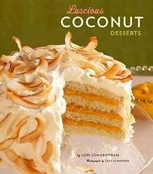Luscious Coconut Desserts, Hardcover Book, By: Lori Longbotham