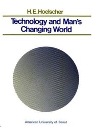Technology and Man's Changing World: Some Thoughts on Understanding the Interaction of Technology an, Paperback Book, By: H. E. Hoelscher