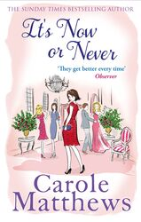 It's Now or Never: A feel-good and funny read from the number one Kindle bestseller, By: Carole Matthews