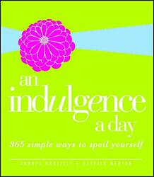 An Indulgence a Day: 365 Simple Ways to Spoil Yourself, Paperback Book, By: Andrea Norville