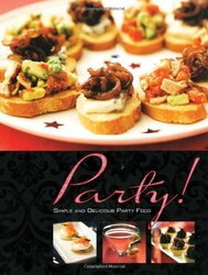 Party!: Simple and Delicious Party Food, Hardcover, By: Mike Cooper