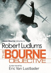 Robert Ludlum's The Bourne Objective, Paperback Book, By: Lustbader Eric van