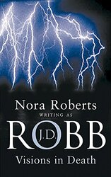 Visions in Death (In Death Series), Paperback Book, By: J.D. Robb