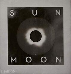 Sun and Moon: A Story of Astronomy, Photography and Cartography, Hardcover Book, By: Mark Holborn
