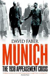 Munich: The 1938 Appeasement Crisis, Paperback Book, By: David Faber