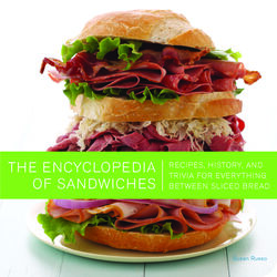 The Encyclopedia of Sandwiches, Paperback Book, By: Susan Russo
