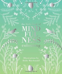 The Mindfulness Colouring Book (Colouring Books), Hardcover Book, By: Holly Macdonald
