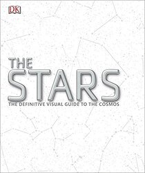 The Stars: The Definitive Visual Guide to the Cosmos, Hardcover Book, By: DK
