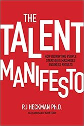 The Talent Manifesto: How Disrupting People Strategies Maximizes Business Results, Hardcover Book, By: RJ Heckman
