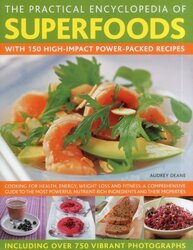 The Complete Encyclopaedia of Superfoods: Cooking for Health, Energy, Weight Loss and Healing - a Co, Hardcover Book, By: Audrey Deane