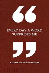 Every Day A Word Surprises Me, Hardcover, By: Phaidon