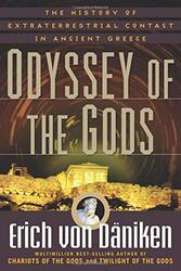 Odyssey of the Gods: The History of Extraterrestrial Contact in Ancient Greece, Paperback Book, By: Erich von Daniken