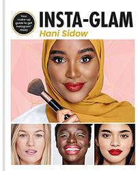 Insta-glam: Your must-have make-up guide to get Instagram ready, Hardcover Book, By: Hani Sidow