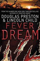 Fever Dream: An Agent Pendergast Novel, Paperback Book, By: Preston Douglas