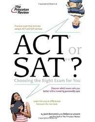 ACT or SAT?: Choosing the Right Exam For You (Princeton Review Series), Paperback Book, By: Princeton Review