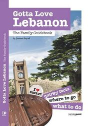 Gotta Love Lebanon: The Family Guidebook, Paperback, By: Joanne Sayad