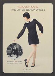 Famous Frocks: The Little Black Dress: Patterns for 20 Garments Inspired by Fashion Icons, Hardcover Book, By: Dolin Bliss O'Shea