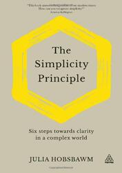 The Simplicity Principle: Six Ways to Find Your Focus and Improve Productivity, Hardcover Book, By: Julia Hobsbawm