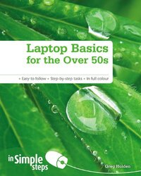 Laptop Basics for the Over 50s in Simple Steps, Paperback Book, By: Greg Holden
