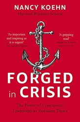 Forged in Crisis, Paperback Book, By: Nancy Koehn