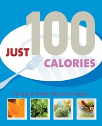 Just 100 Calories (Just...), Hardcover Book, By: Various