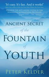 The Ancient Secret of the Fountain of Youth, Paperback Book, By: Peter Kelder