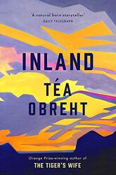 Inland: From the award-winning author of The Tiger's Wife, Paperback Book, By: Tea Obreht