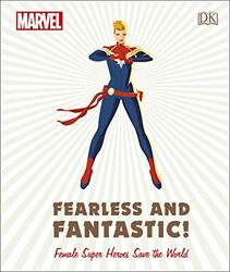Marvel Fearless and Fantastic! Female Super Heroes Save the World, Hardcover Book, By: Maggs Sam