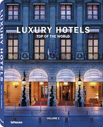 Luxury Hotels Top of the World Vol II: 2, Hardcover Book, By: Martin Kunz