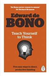 Teach Yourself To Think, Paperback Book, By: Edward de Bono